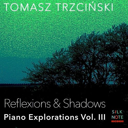 Piano Exploration, Vol. 3: Reflexions & Shadows von Tomasz Trzcinski