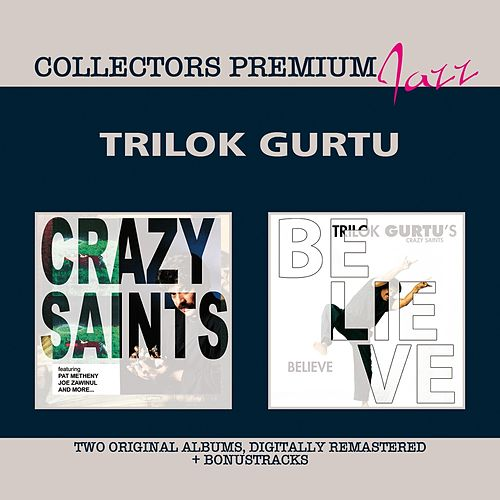 Play & Download Crazy Saints & Believe (Collectors Premium) by Trilok Gurtu | Napster