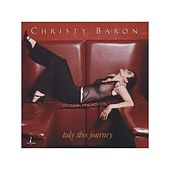 Play & Download Take This Journey by Christy Baron | Napster