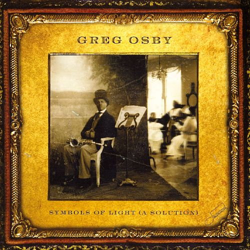 Play & Download Symbols Of Light (A Solution) by Greg Osby | Napster
