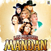 Las Mujeres Mandan by Various Artists