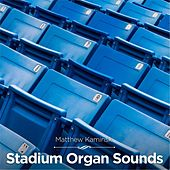 Play & Download Stadium Organ Sounds by Matthew Kaminski | Napster