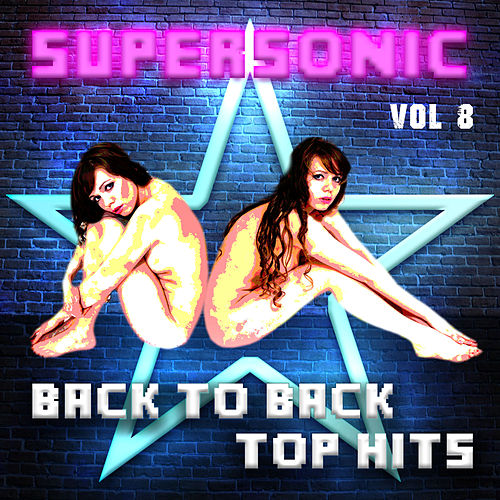 Play & Download Supersonic - Back to Back Top Hits, Vol. 8 by Various Artists | Napster