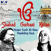 Play & Download Ik Onkar Satnam Shabad Gurbani & Kirtan by Ustad Nusrat Fateh Ali Khan & Harshdeep Kaur by Various Artists | Napster