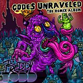 Play & Download Codes Unraveled: The Remix Album by Freddy Todd | Napster