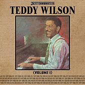 Play & Download Jazz Chronicles: Teddy Wilson, Vol. 1 by Various Artists | Napster