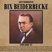 Play & Download Jazz Chronicles: Bix Beiderbecke, Vol. 2 by Bix Beiderbecke | Napster