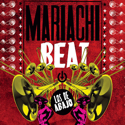 Play & Download Mariachi Beat by Los De Abajo | Napster