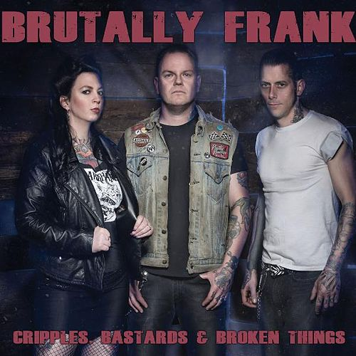 Play & Download Cripples, Bastards & Broken Things by Brutally Frank | Napster