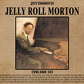 Play & Download Jazz Chronicles: Jelly Roll Morton, Vol. 3 by Various Artists | Napster