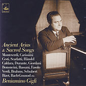 Play & Download Ancient Arias & Sacred Songs by Beniamino Gigli | Napster