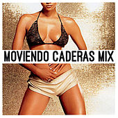 Play & Download Moviendo Caderas Mix by Various Artists | Napster