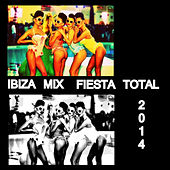 Ibiza Mix Fiesta Total 2014 by Various Artists