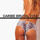 Play & Download Caribe Brutal 2014 by Various Artists | Napster