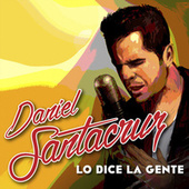 Play & Download Lo Dice la Gente by Daniel Santacruz | Napster