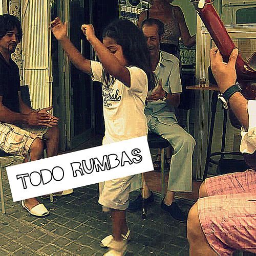 Play & Download Todo Rumbas by Various Artists | Napster