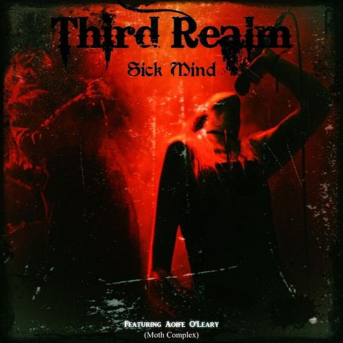 Play & Download Sick Mind  (feat. Aoife O'Leary) by Third Realm | Napster