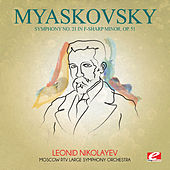 Myaskovsky: Symphony No. 21 in F-Sharp Minor, Op. 51 (Digitally Remastered) by Moscow RTV Large Symphony Orchestra