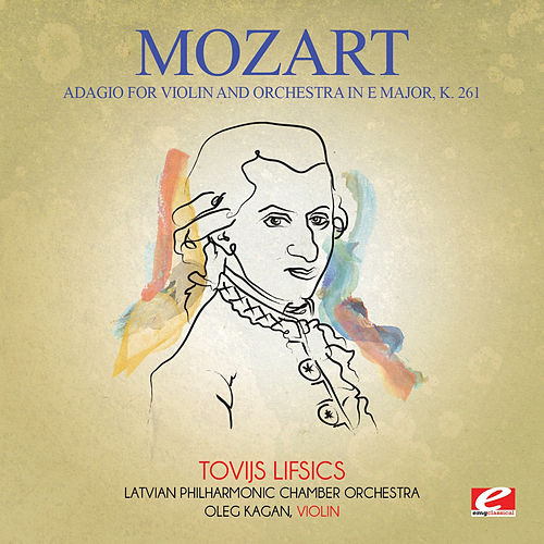 Mozart: Adagio for Violin and Orchestra in E Major, K. 261 (Digitally Remastered) by Oleg Kagan