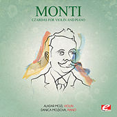 Play & Download Monti: Czardas for Violin and Piano (Digitally Remastered) by Danica Moziova | Napster