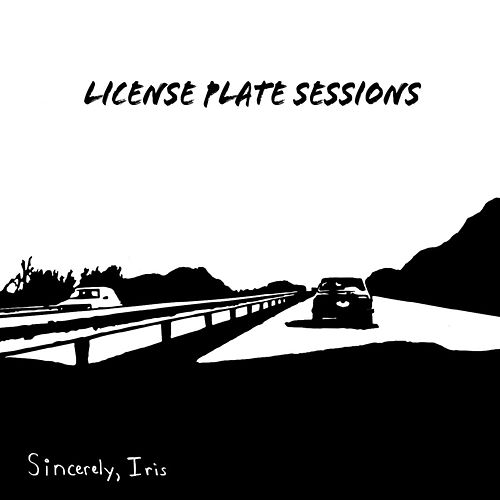 Play & Download License Plate Sessions by Iris Sincerely | Napster