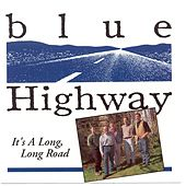 It's A Long Long Road by Blue Highway