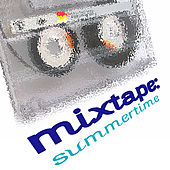 Play & Download Mixtape : Summertime by Various Artists | Napster