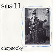 Chopsocky by Small