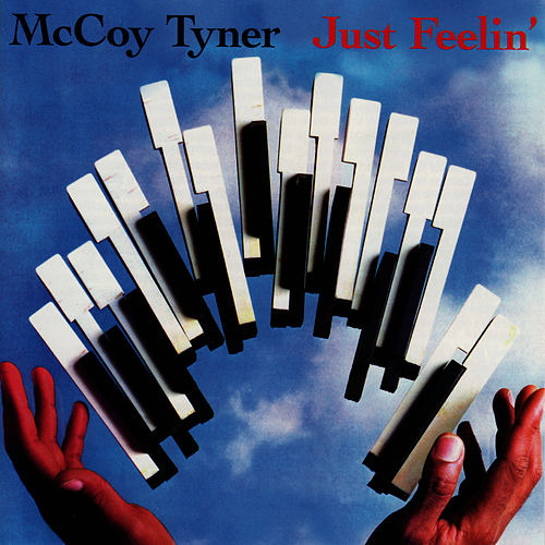 Play & Download Just Feelin' by McCoy Tyner | Napster