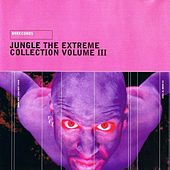 Jungle The Extreme Collection Volume Iii by Various Artists