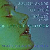 Play & Download A Little Closer by Mt. Eden | Napster