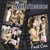 Play & Download Fast Car by The Wilkinsons | Napster