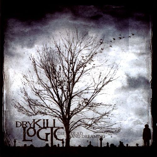 Play & Download The Dead and Dreaming by Dry Kill Logic | Napster