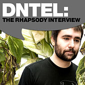 Play & Download Dntel:The Rhapsody Interview by Dntel | Napster