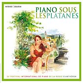 Piano sous les platanes: 34ème Festival International de Piano de La Roque d'Anthéron by Various Artists