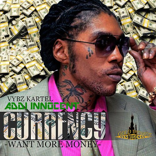 Play & Download Currency (Want More Money) - Single by VYBZ Kartel | Napster
