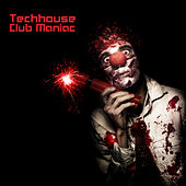 Techhouse Club Maniac by Various Artists