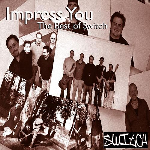 Play & Download Impress You - The Best of Switch by Switch | Napster