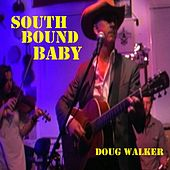 Southbound Baby by Doug Walker