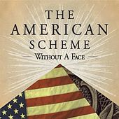The American Scheme by Without a Face