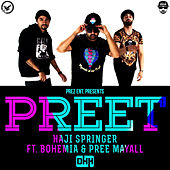 Preet (feat. Bohemia & Pree Mayall) - Single by Haji Springer