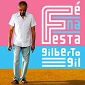 Play & Download Fé Na Festa by Gilberto Gil | Napster