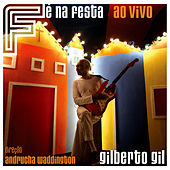 Play & Download Fé Na Festa Ao Vivo by Gilberto Gil | Napster