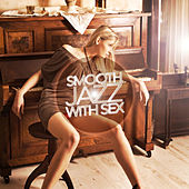 Play & Download Smooth Jazz With Sex by Various Artists | Napster