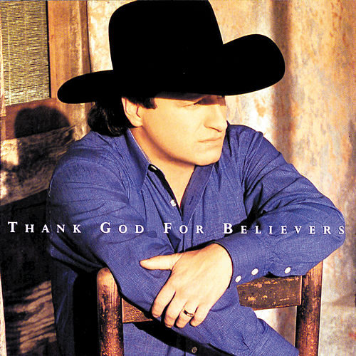 Play & Download Thank God For Believers by Mark Chesnutt | Napster