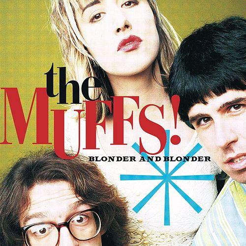 Play & Download Blonder And Blonder by The Muffs | Napster