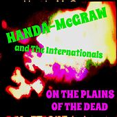 Play & Download On the Plains of the Dead (60s Summer of Love Psychedelic Mix) by Handa-McGraw and the Internationals  | Napster