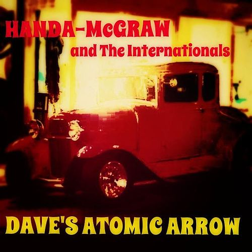 Play & Download Dave's Atomic Arrow (Drag-Surf Guitar Mix) by Handa-McGraw and the Internationals  | Napster
