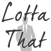Play & Download Lotta That Tribute to G-Eazy by DAB Music | Napster