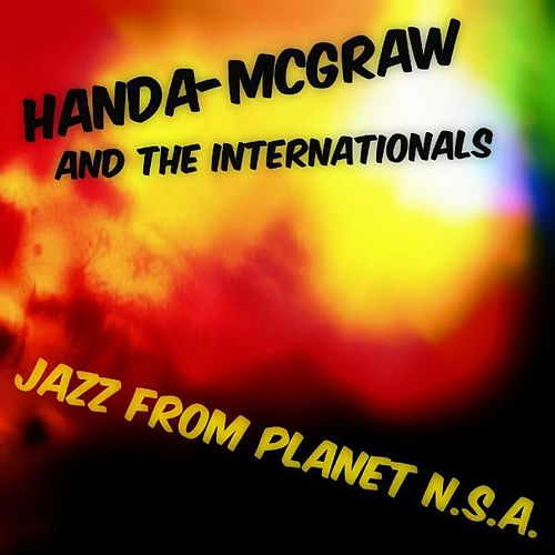 Play & Download Jazz from Planet n.S.a. (Boogie Underground Acid Jazz Electro Mix) by Handa-McGraw and the Internationals  | Napster